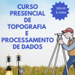 CURSO PRESENCIAL –  TOPOGRAFIA E PROCESSAMENTO DE DADOS 20 e 21 OUTUBRO